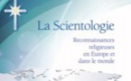 La Scientologie : reconnaissances religieuses en Europe et dans le monde